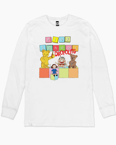 Play School Dropouts Long Sleeve Australia Online