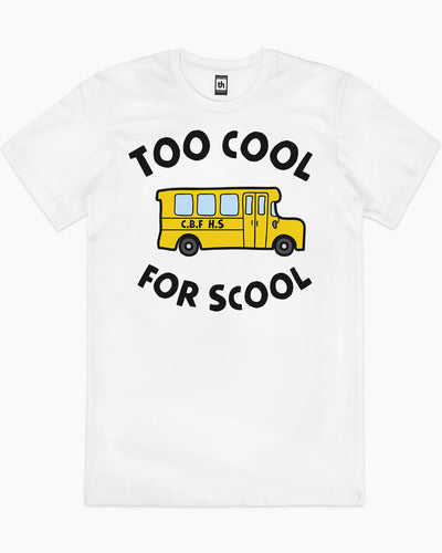 Too Cool for School T-Shirt Australia Online