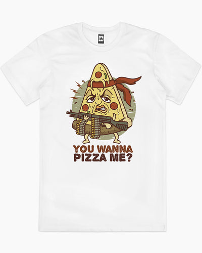 You Wanna Pizza Me T-Shirt Australia Online