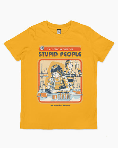 Let's Find a Cure for Stupid People Kids T-Shirt Australia Online