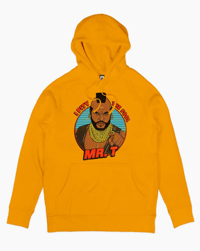 Mr T - I Pity the Fool Hoodie Australia Online