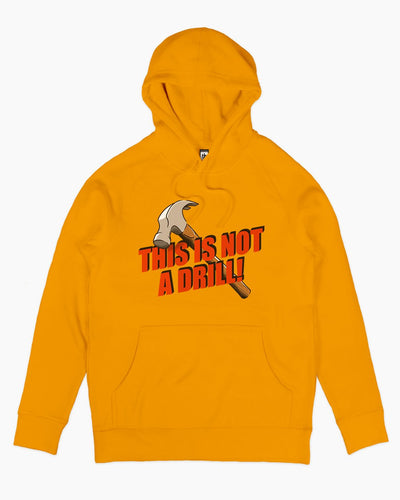 This is Not a Drill Hoodie Australia Online