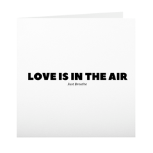 Load image into Gallery viewer, LOVE IS IN THE AIR Card