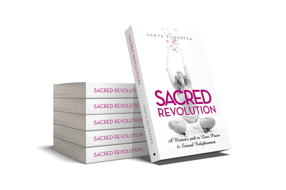 Sacred Revolution A woman's path to Love by Vanya Silverten