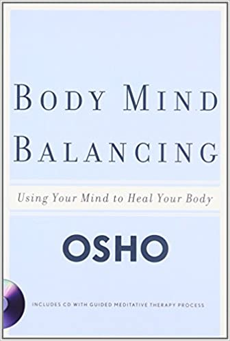 Osho: Mind Body Balancing