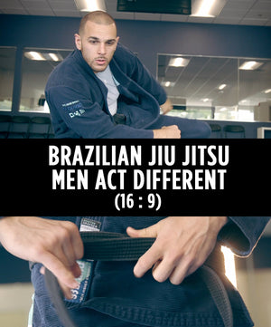 Brazilian Jiu Jitsu – Men Act Different (16 : 9) - Dojo Muscle