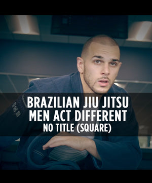 Brazilian Jiu Jitsu – Men Act Different (Square) - No Title