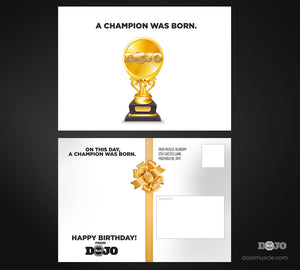 Birthday Card - A Champion Was Born 1C - Dojo Muscle