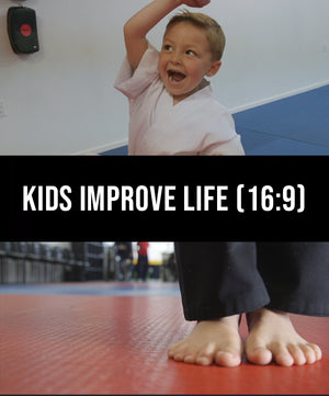 Kids - Improve Life (16:9) - Dojo Muscle