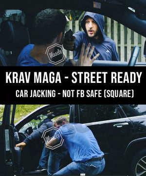 Krav Maga - Street Ready Car Jacking not FB Safe (Square) - Dojo Muscle