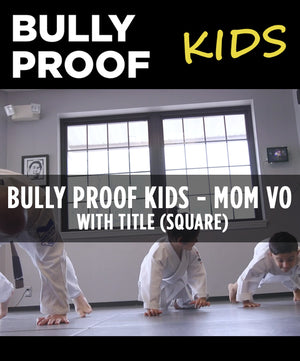 Bully Proof Kids - Mom's Voice Over (Square) - Dojo Muscle