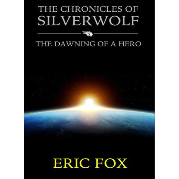 The Dawning of a Hero by Eric Fox-worlddiscountstore