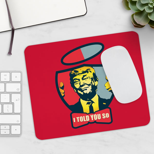 Trump I Told You So 2020 Mousepad-Home & Living, Stationery-Etsy-TrumpVaderStore-TheWorlddiscountstore