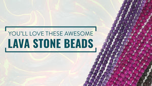 You'll Love These Awesome Lava Stone Beads