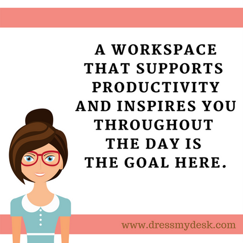 Desk organization goal is to create a workspace that supports productivity and inspires you throughout the day.