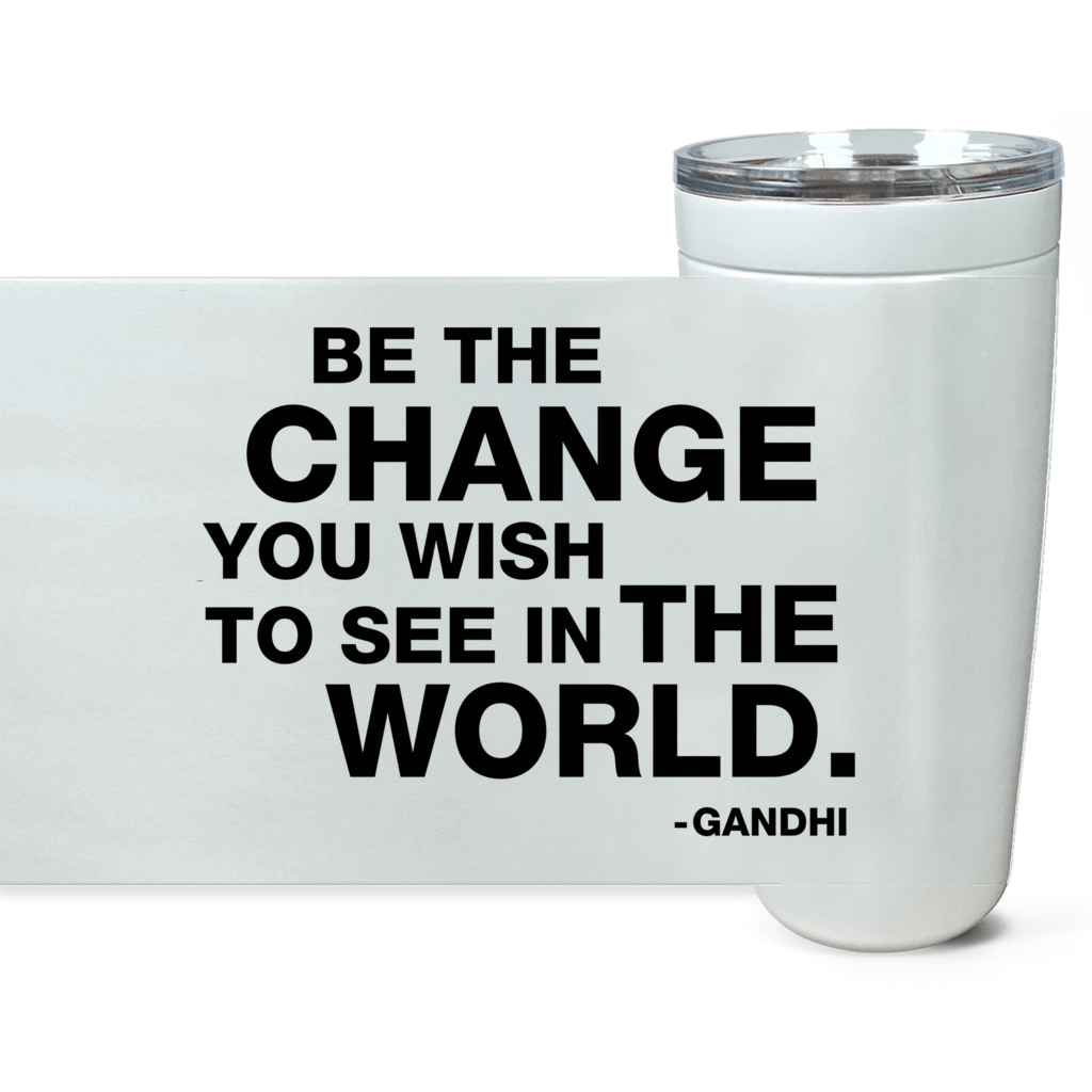 Be the Change 20 oz Tumbler - gobelight shop