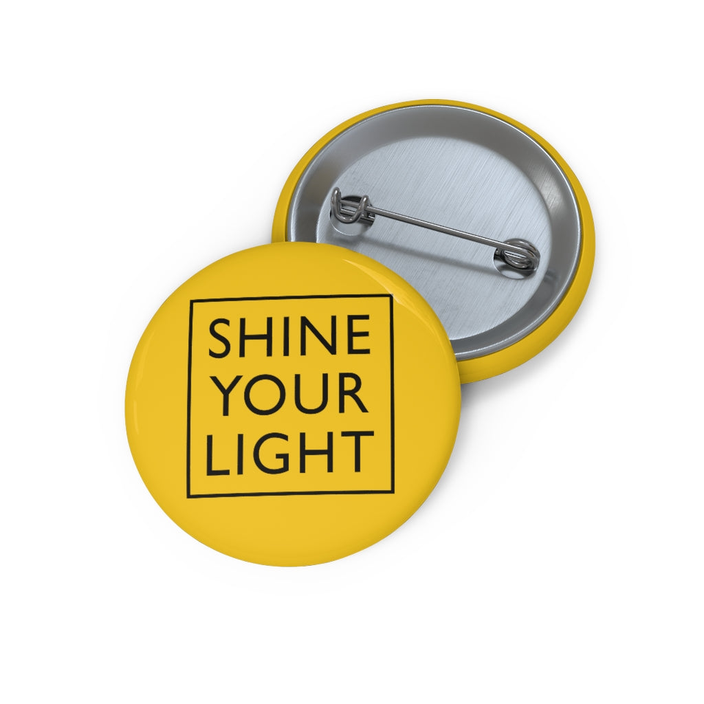 Shine Your Light Custom Pin Buttons - gobelight shop