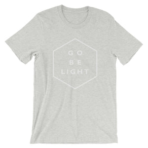 Go Be Light Short-Sleeve Unisex T-Shirt - gobelight shop