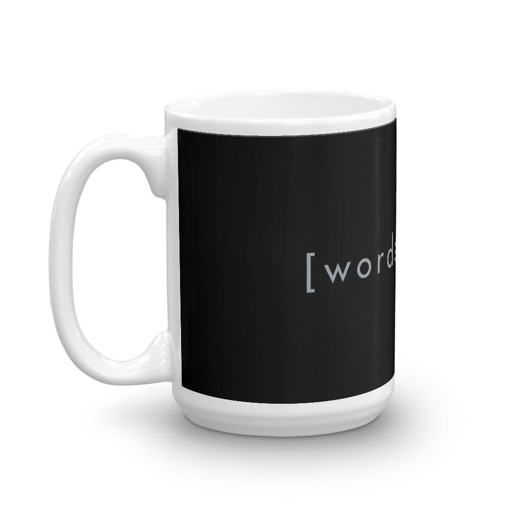 Words Matter Mug 11 & 15 oz. - gobelight shop