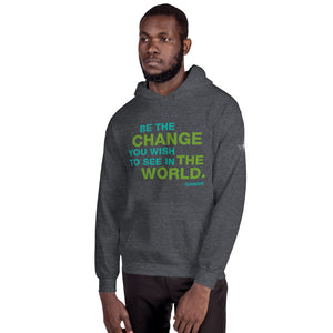 Be The Change Unisex Hoodie - gobelight shop