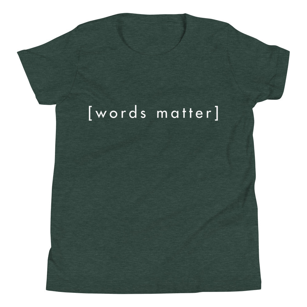 Words Matter Youth Short Sleeve T-Shirt (Unisex fit) - gobelight shop