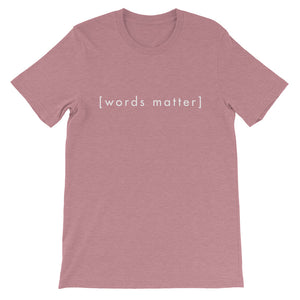 Words Matter Women's Short-Sleeve Unisex T-Shirt - gobelight shop