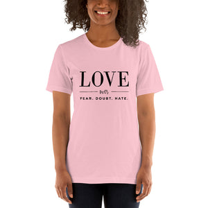 LOVE Over Fear Doubt Hate short sleeved unisex T-Shirt - gobelight shop