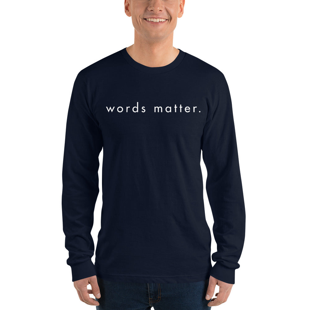 Words Matter Long sleeve Unisex  t-shirt - gobelight shop