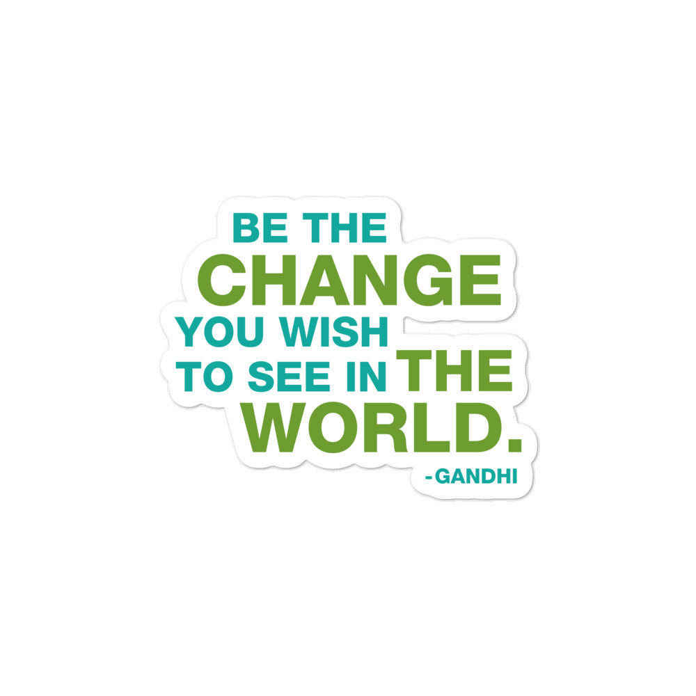 Be The Change bubble free sticker - gobelight shop
