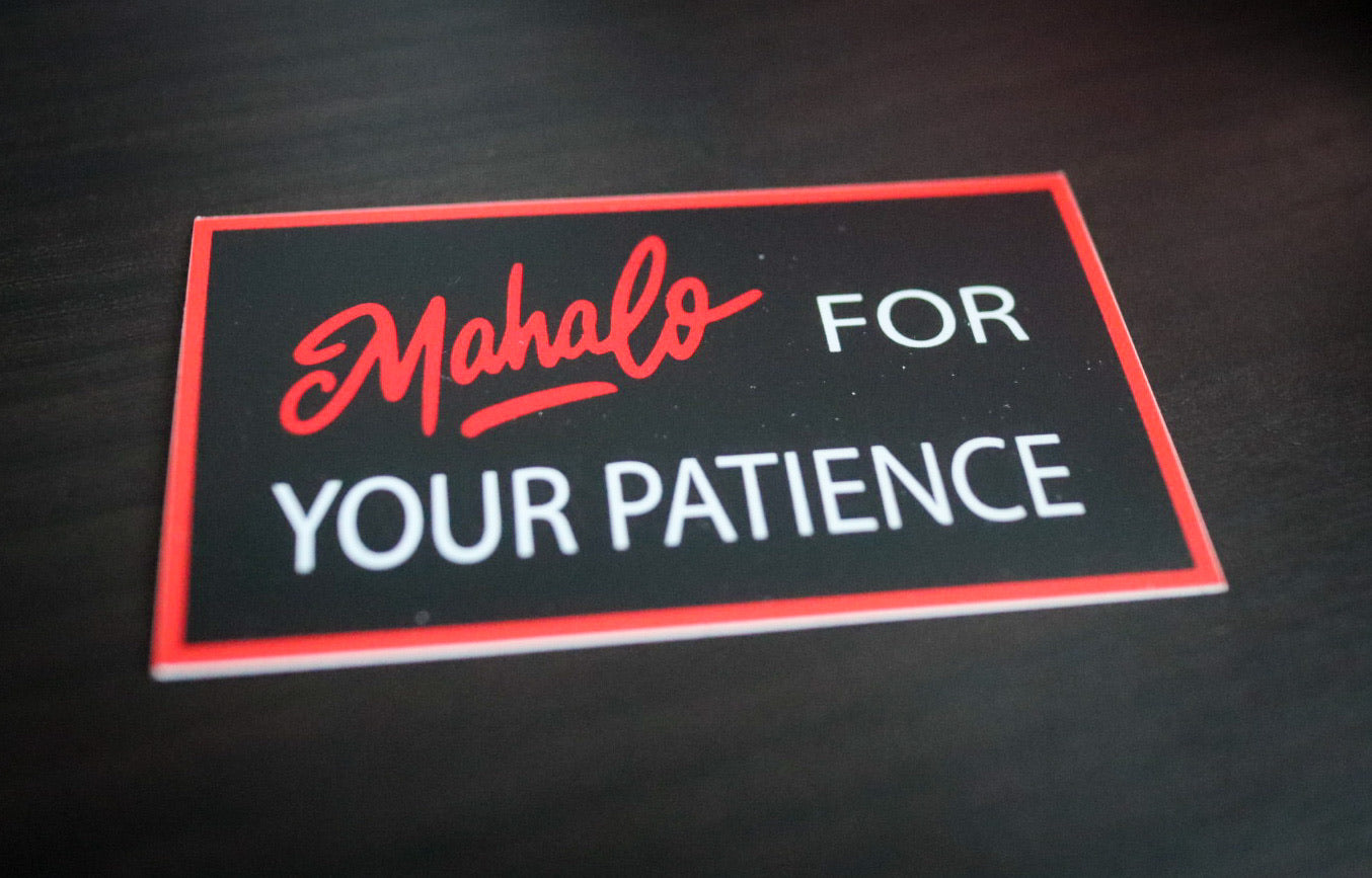 Mahalo For Your Patience - Die Cut Vinyl