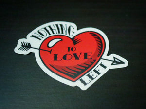Nothing Left to Love - Die Cut Vinyl