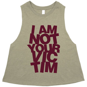 I AM NOT YOUR VICTIM Racerback Cropped Tank