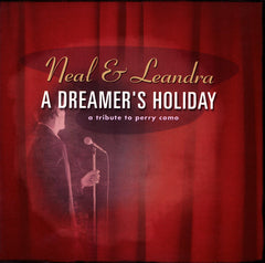 Neal & Leandra - A Dreamer's Holiday - A Tribute To Perry Como