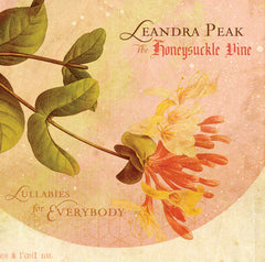 Leandra Peak - The Honeysuckle Vine - Lullabies for Everybody
