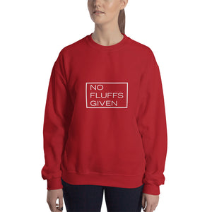 """No Fluffs Given"" Crewneck Sweatshirt"