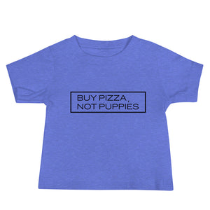"""Buy Pizza, Not Puppies"" Baby Tee"