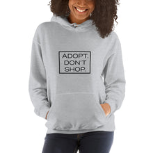 "Load image into Gallery viewer, ""Adopt. Don't Shop."" Hooded Sweatshirt"