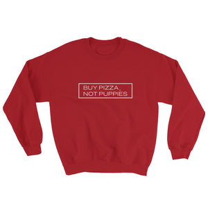 """Buy Pizza, Not Puppies"" Crewneck Sweatshirt"