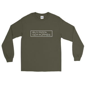 """Buy Pizza, Not Puppies"" Long Sleeve"