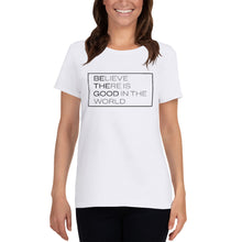 "Load image into Gallery viewer, ""Be the Good"" Women's T-shirt"