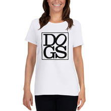 "Load image into Gallery viewer, ""DOGS"" Women's T-shirt"