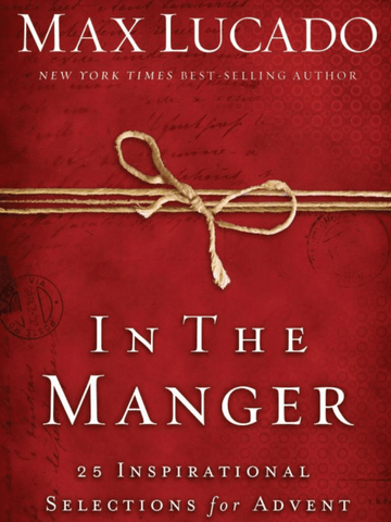 In the Manger- Max Lucado