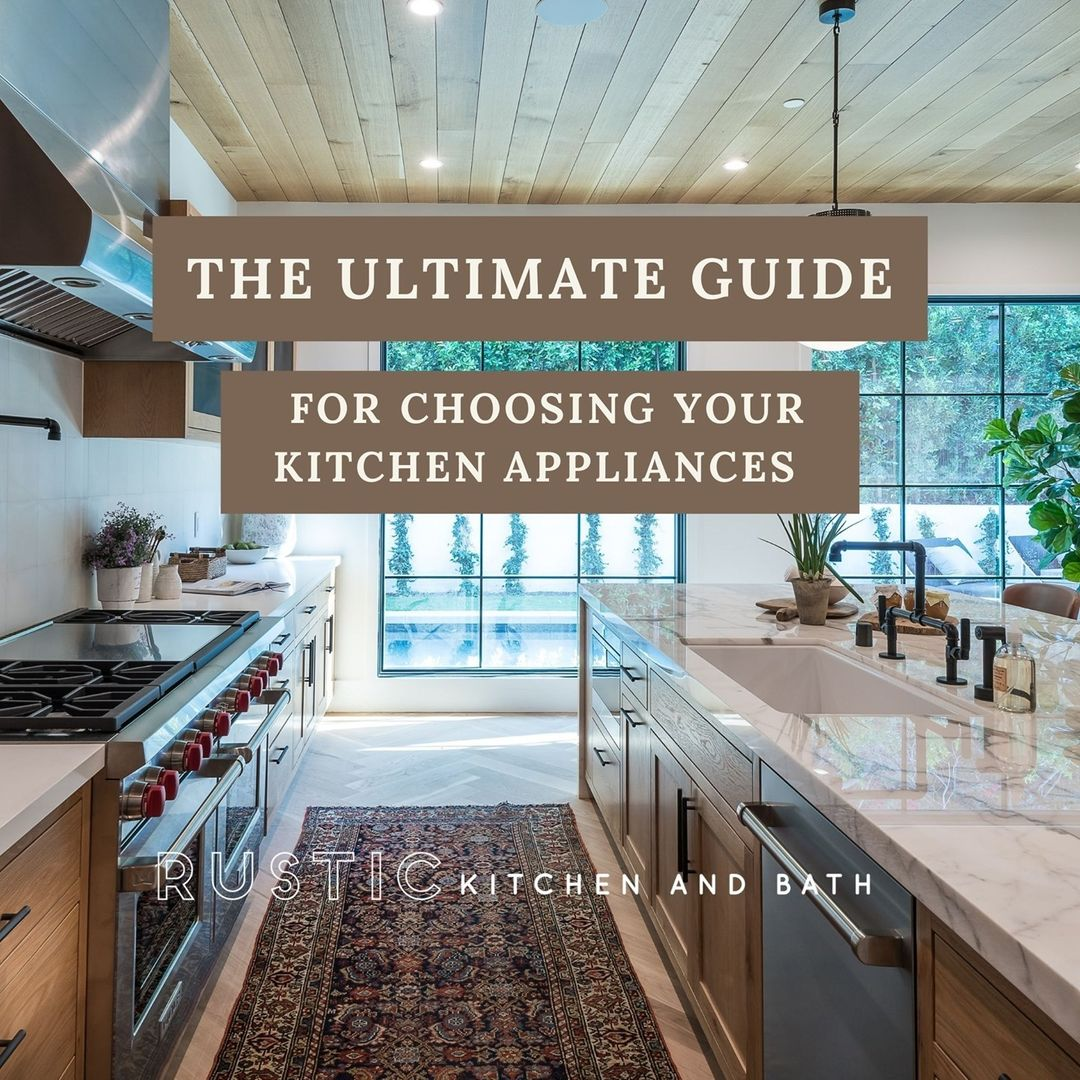 The Ultimate Guide for Choosing Your Kitchen Appliances