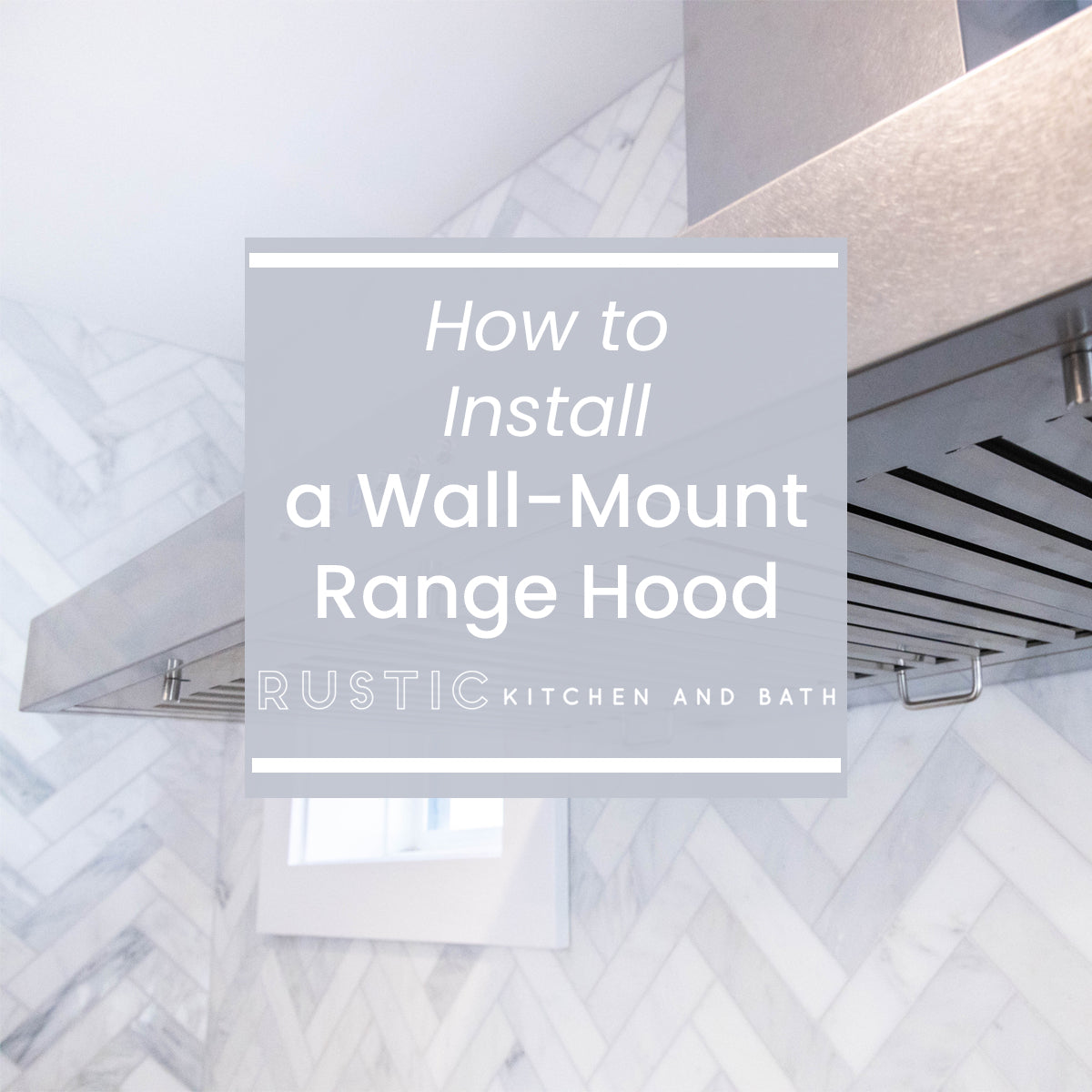 How to Install a Wall-Mount Range Hood Blog