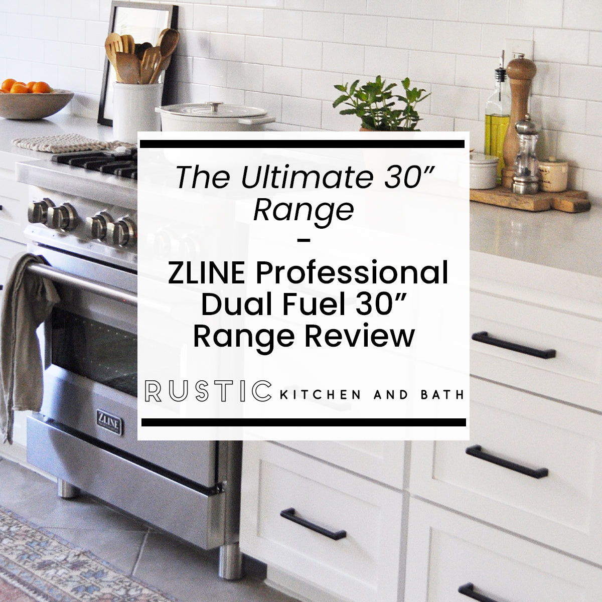 The Ultimate 30 Inch Range - ZLINE Professional Dual Fuel 30 Inch Range Review