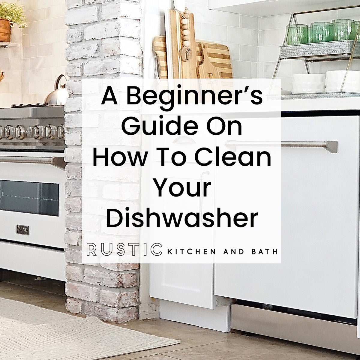 A Beginner's Guide on How to Clean Your Dishwasher Blog