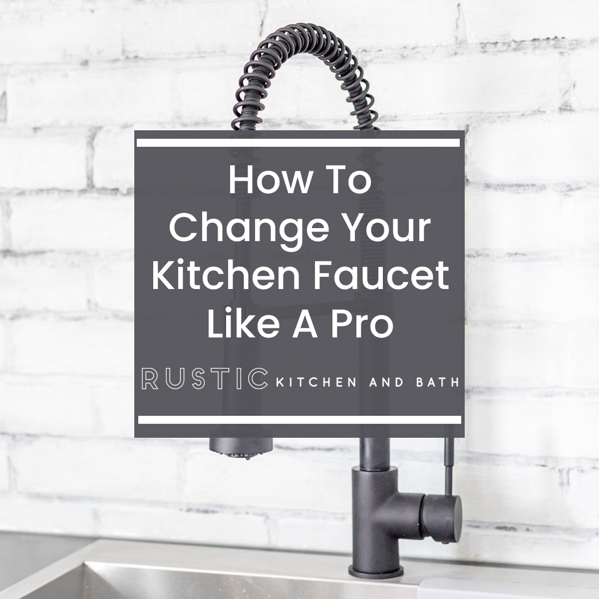 How to Change Your Kitchen Faucet Like a Pro Blog