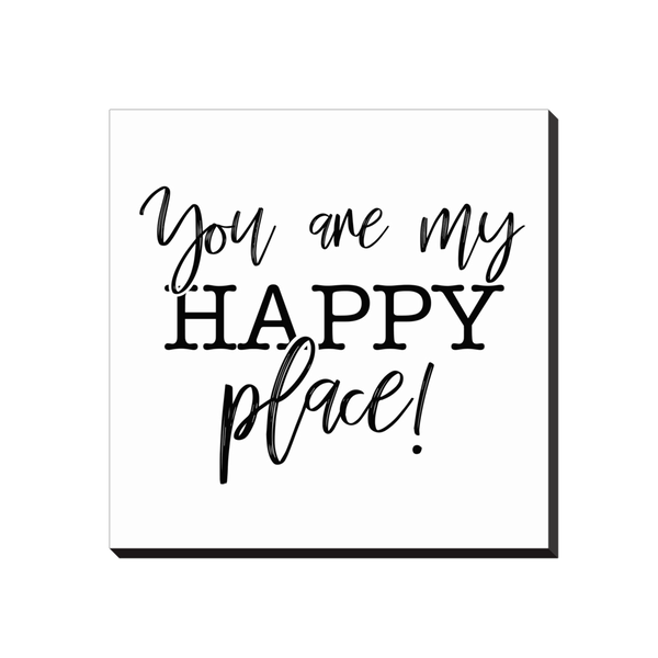 """You are my Happy Place!"" Canvas Wrap"