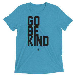Go Be Kind Shirt (UNISEX) by Leon Logothetis (Kindness Diaries)