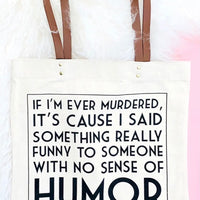"canvas tote ""if I'm ever murdered""... by fun club"